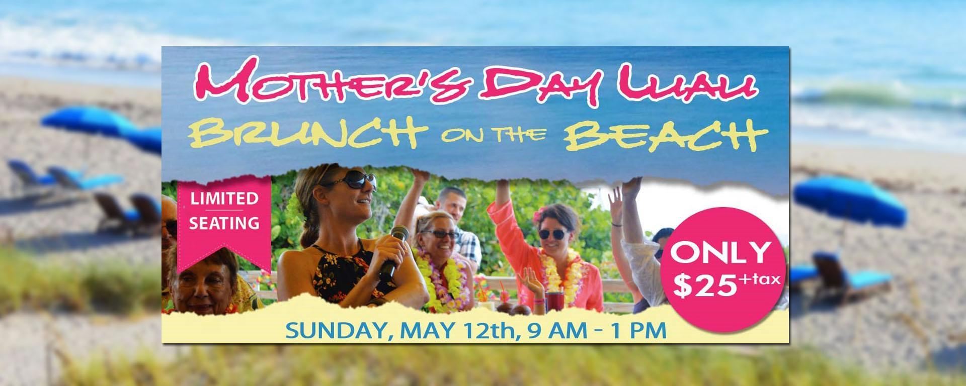 Mother's Day Luau Brunch on the Beach Sunday May 12, 9 a.m. to 1 p.m.