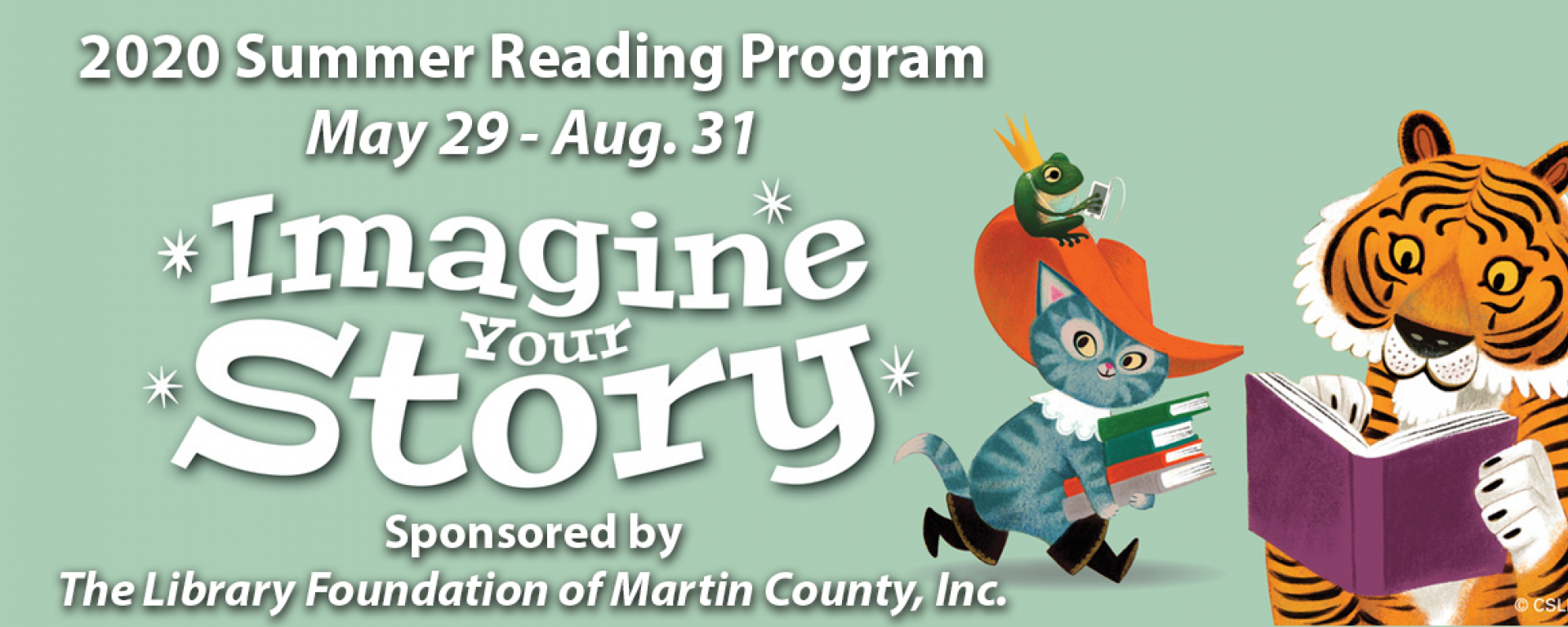 2020 Summer Reading Program: Imagine Your Story May 29 - Aug. 31 Sponsored by The Library Foundation of Martin County, Inc.