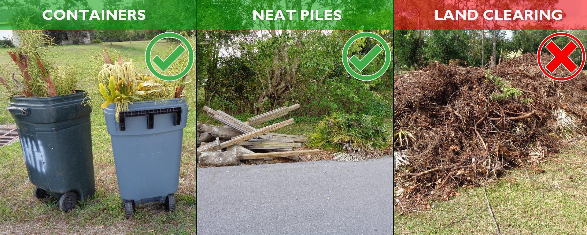 Approved yard waste disposal methods include containerized waste and neat piles. It does not include land clearing.