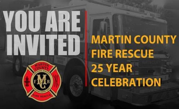 You are Invited to Martin County Fire Rescue's 25 Year Celebration